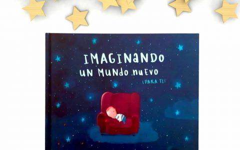 Imaginando un mundo nuevo para ti